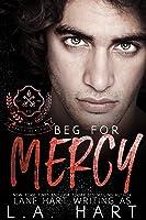 Beg For Mercy: A High School Bully Romance (Mercy