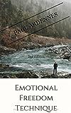 Emotional Freedom Technique: The Secret Powers of EFT: Power Healing (Secret Powers : Emotional Freedom Technique Book 1) (English Edition)
