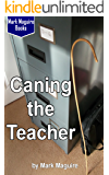 Caning the Teacher!