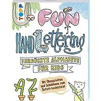 Fun Handlettering: Verrückte Alphabete für Kids. Mit Übungsseiten und Schablonen zum Sofort-Loslettern!