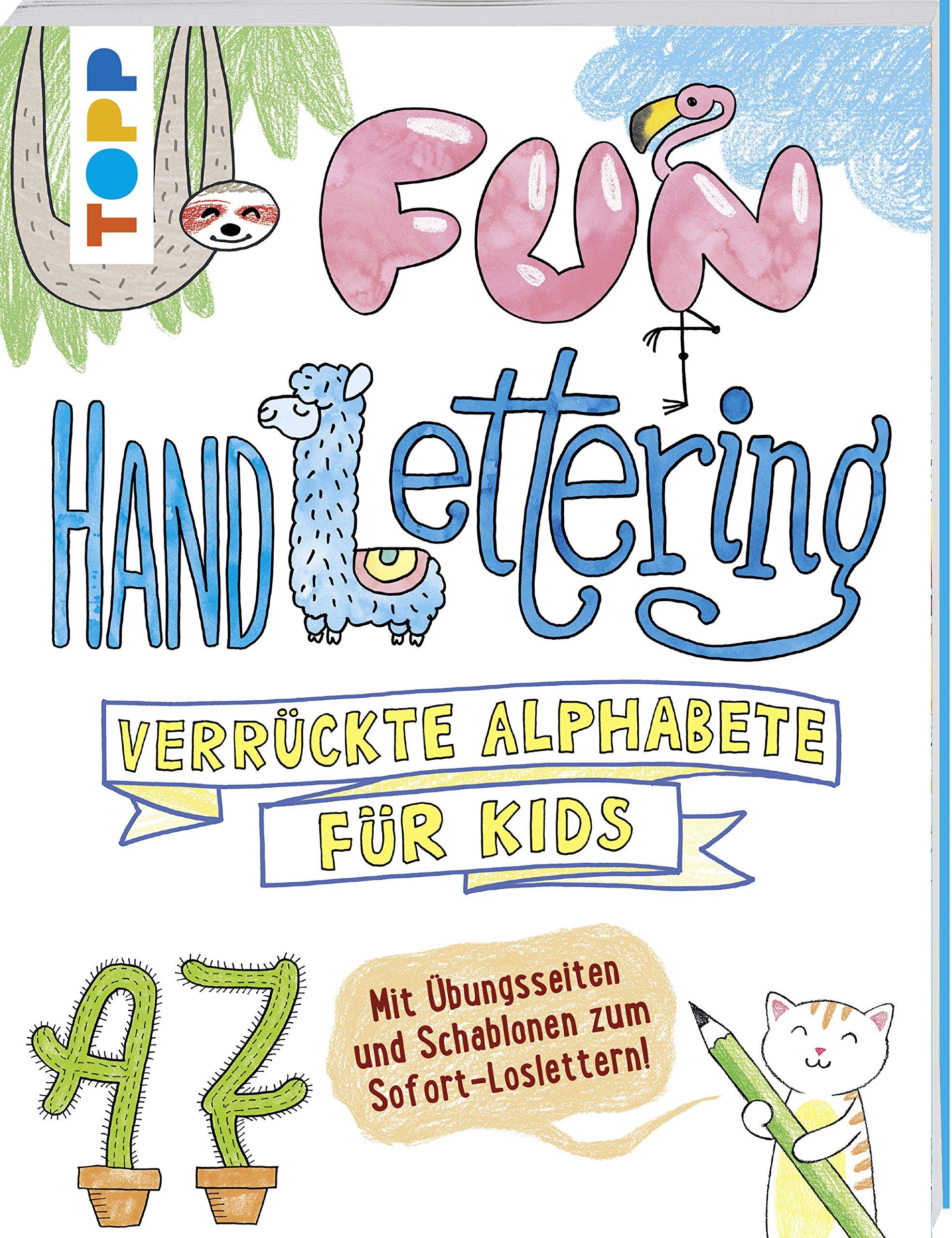Fun Handlettering: Verrückte Alphabete für Kids. Mit Übungsseiten ...