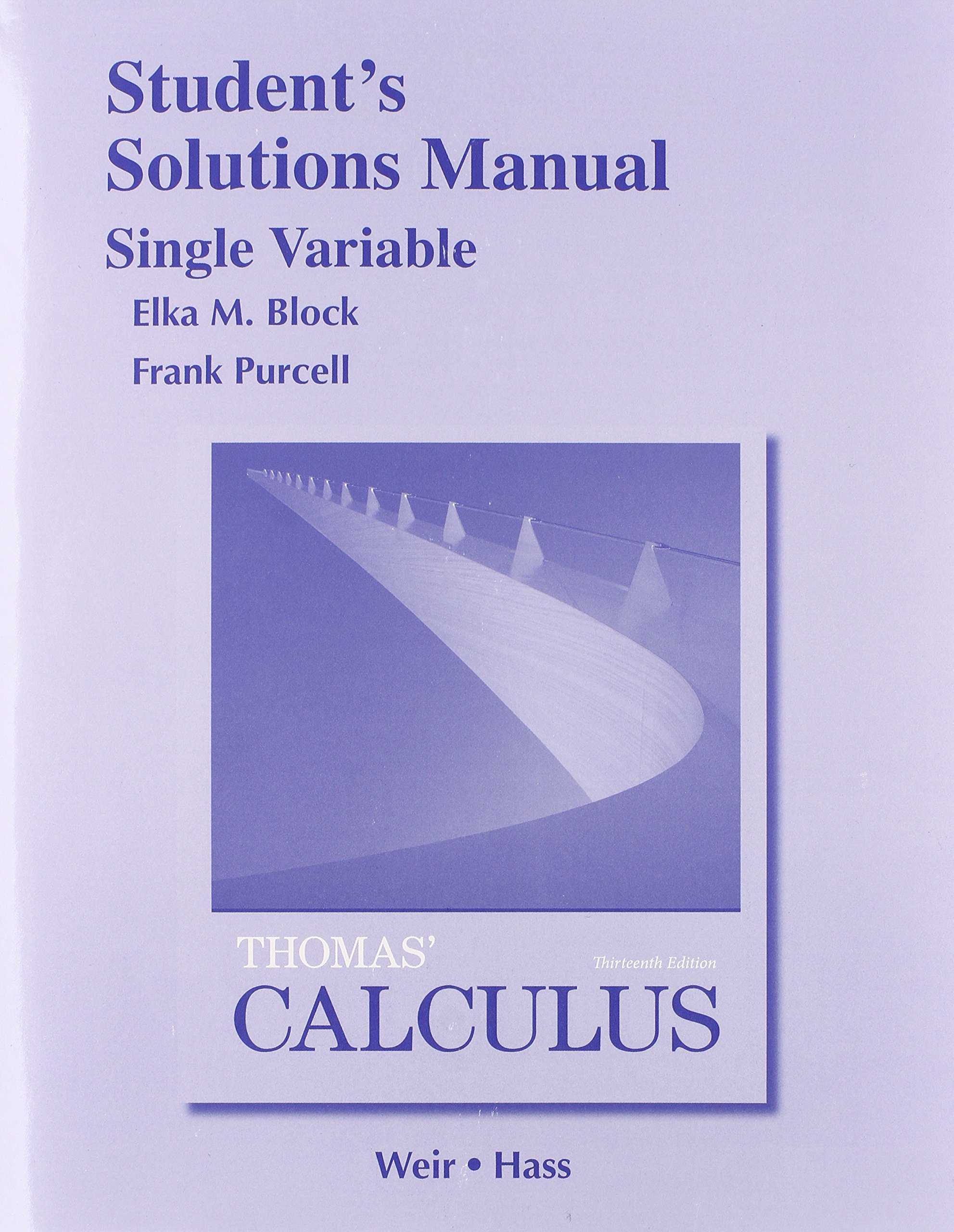 Student Solutions Manual, Single Variable for Thomas' Calculus: George B.  Thomas Jr., Maurice D. Weir, Joel R. Hass: 9780321955005: Books - Amazon.ca