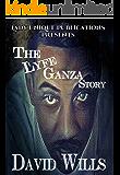 The Lyfe Ganza Story (The Lyfe Ganza Story Trilogy Book 1)