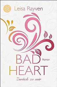 Bad Heart - Zurück zu mir: Roman (German Edition)