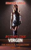 The Virgin and The Masters - Part One: Bondage and Submission with a Young Woman and her Masters