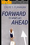 Forward to What Lies Ahead: A Christian Romantic Suspense Novel (An Offer of Grace Book 1)