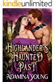 Highlander's Haunted Past: A Scottish Medieval Historical Romance