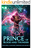 Prince of Blood and Thunder: An Urban Fantasy Novel (The Spell Slinger Chronicles Book 2)