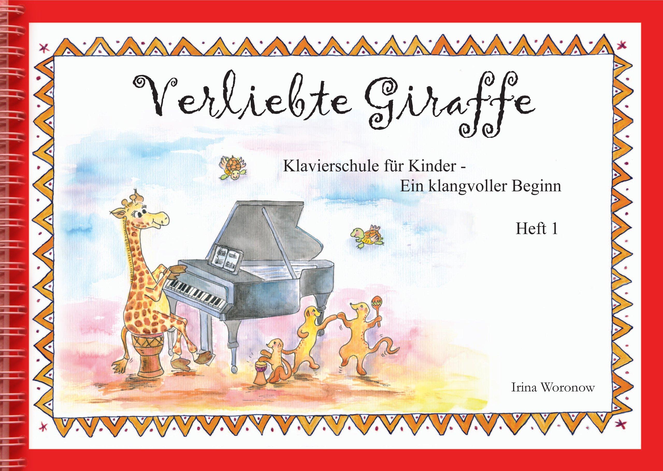 Verliebte Giraffe : Klavierschule für Kinder, Heft 1