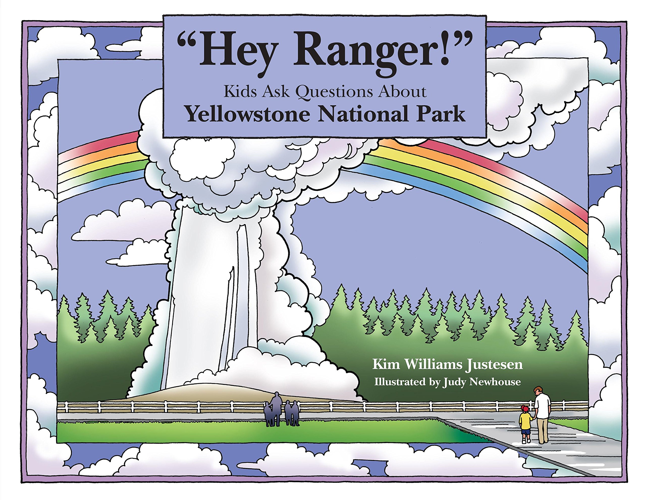 ''Hey Ranger!'' Kids Ask Questions About Yellowstone National Park (Hey Ranger! Series)