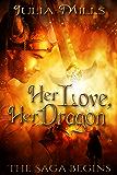 Her Love, Her Dragon: The Saga Begins (Dragon Guard Series)