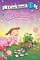 Pinkalicious: Fairy House (I Can Read Level 1) Kindle Edition