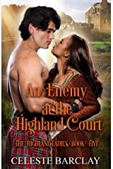 An Enemy at the Highland Court: An Enemies to Lovers Highlander Romance (The Highland Ladies Book 5) Kindle Edition