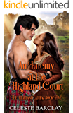 An Enemy at the Highland Court: An Enemies to Lovers Highlander Romance (The Highland Ladies Book 5)