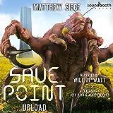 Save Point: Upload: Sci-Fi litRPG Series, Book 1