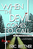 When the Devil Comes To Call (A Lars and Shaine Novel Book 2)