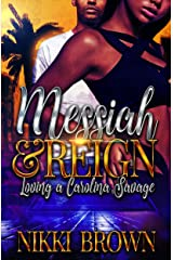 Messiah & Reign : Loving A Carolina Savage Kindle Edition