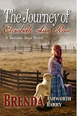 The Journey of Elizabeth Ann Rose (Seasons of Love and War Saga Book 3) Kindle Edition