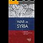 War in Syria: Russian Press Coverage, 2015-2017 (English Edition)