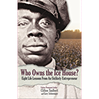 Who Owns the Ice House?: Eight Life Lessons from an Unlikely Entrepreneur (English Edition)