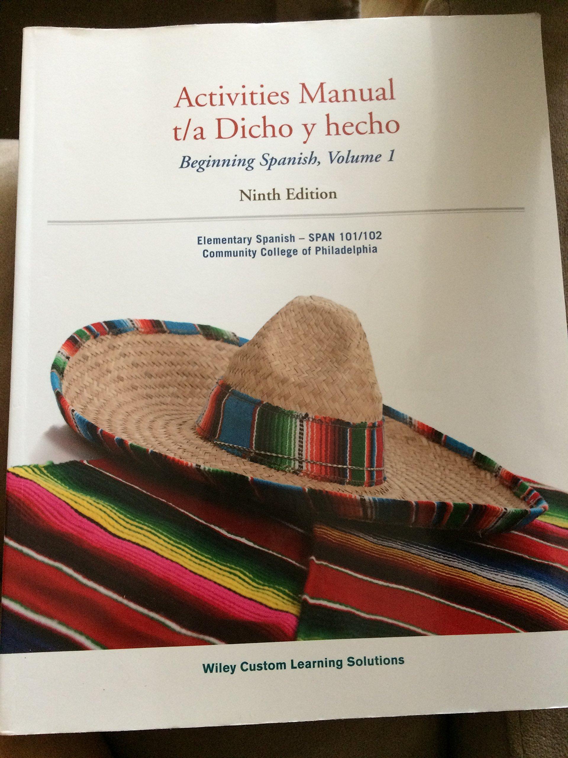 Activities Manual t/a Dicho y hecho Beginning Spanish, Volume 1 (Community  College of Philadelphia): 9781118791097: Amazon.com: Books