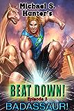 Beat Down 3 - Badassaur!