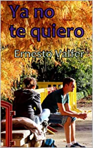 Ya no te quiero (Spanish Edition)