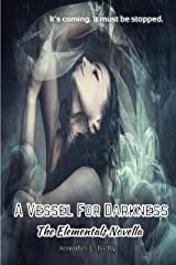 A Vessel for Darkness: The Elementals Novella Kindle Edition