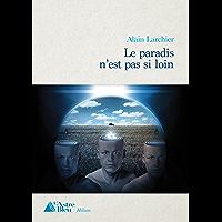 Le Paradis n'est pas si loin: Un roman d'anticipation troublant