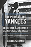 The Pride of the Yankees: Lou Gehrig, Gary Cooper, and the Making of a Classic (English Edition)