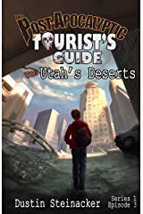 The Post-Apocalyptic Tourist's Guide to Utah's Deserts Kindle Edition
