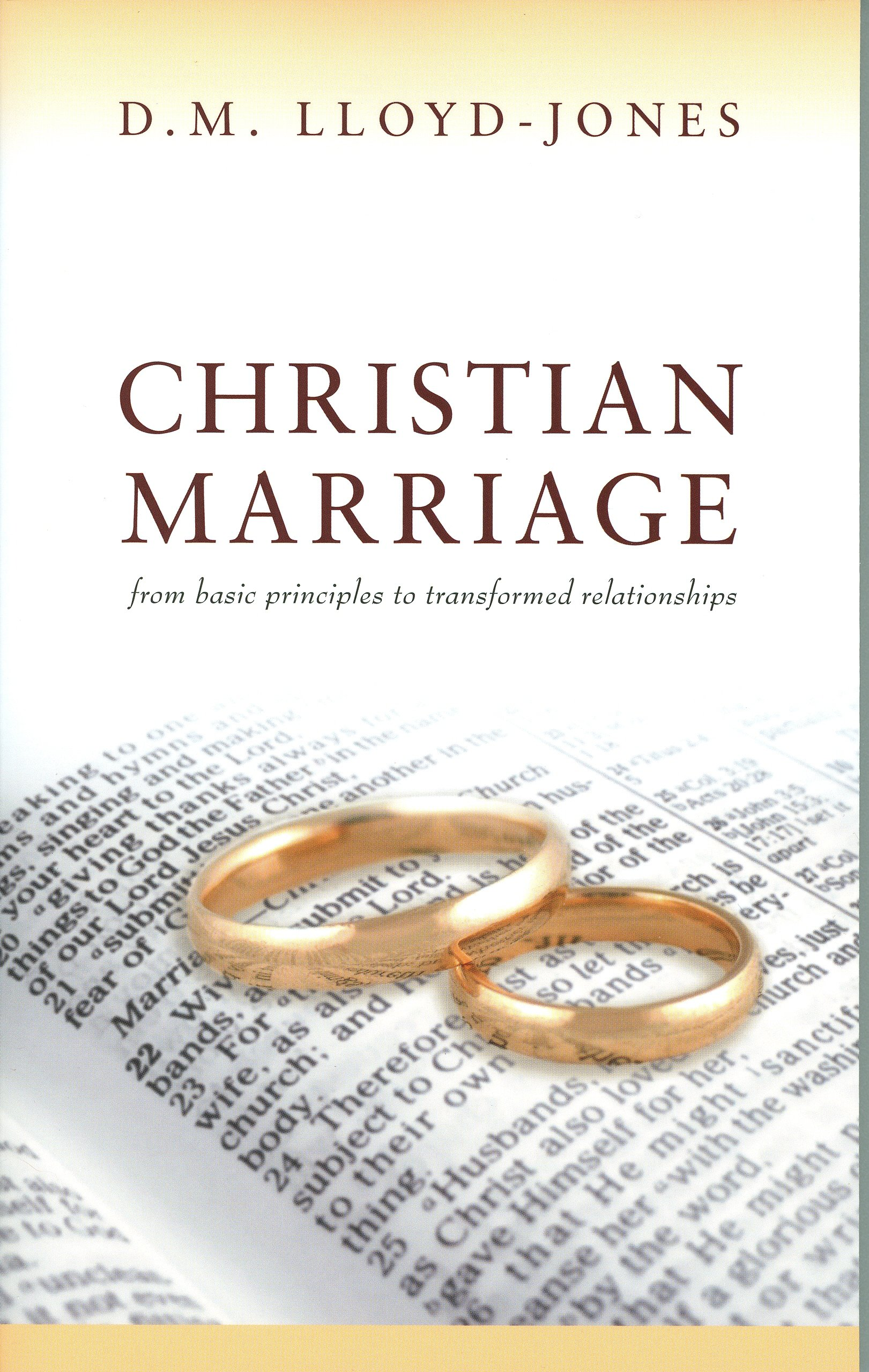 Christian Marriage From Basic Principles To Tranformed Relationships Dr Martyn Lloyd Jones 9781848711242 Amazon Com Books