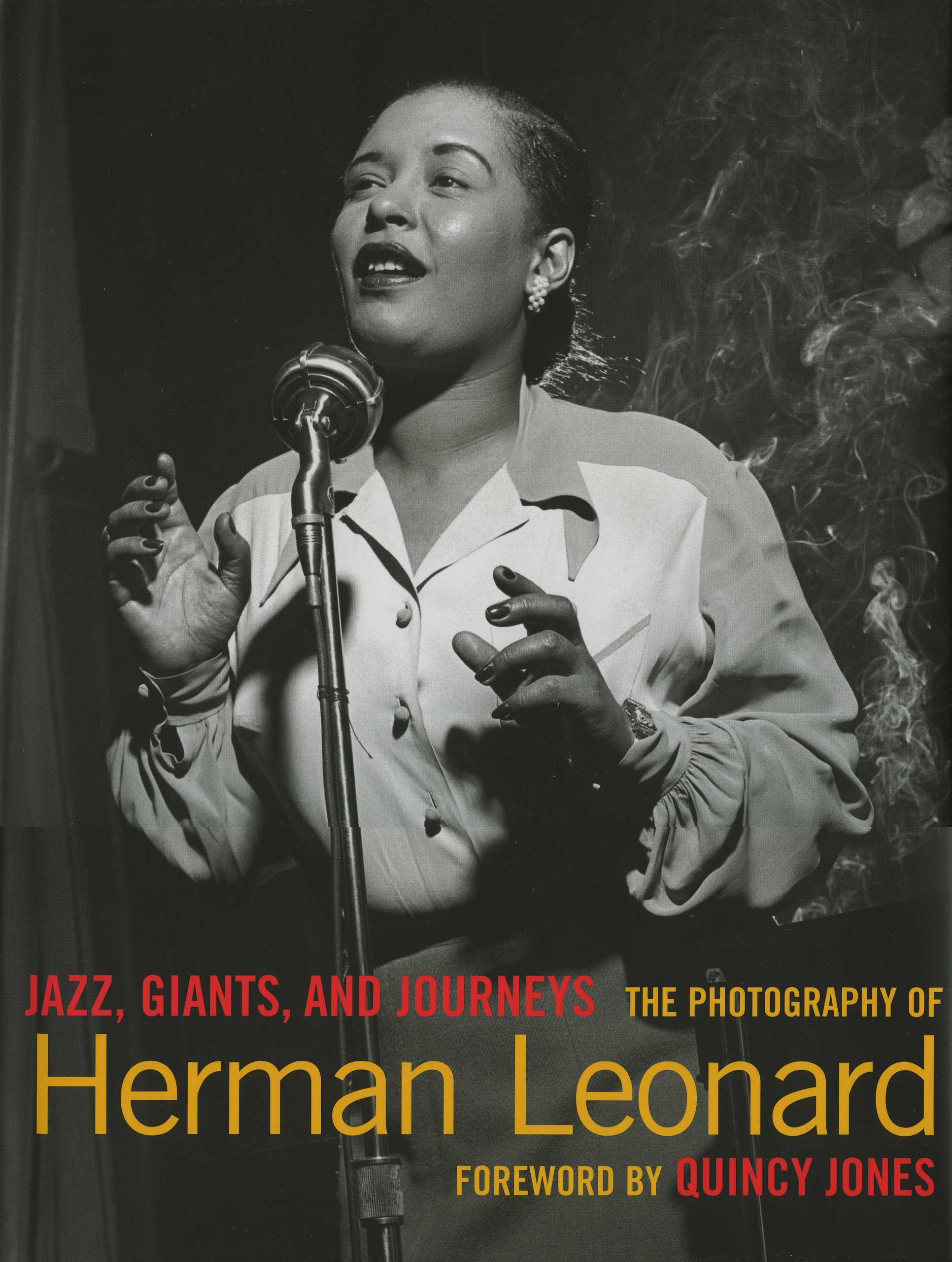 Jazz Giants and Journeys The Photography of Herman Leonard