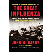 The Great Influenza: The Story of the Deadliest