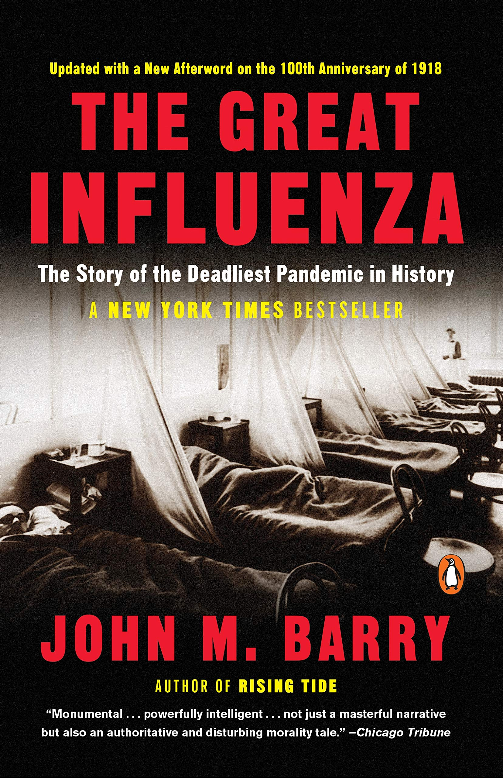 The Great Influenza: The Story of the Deadliest Pandemic in ...