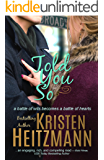 Told You So (Told You Series Book 1)