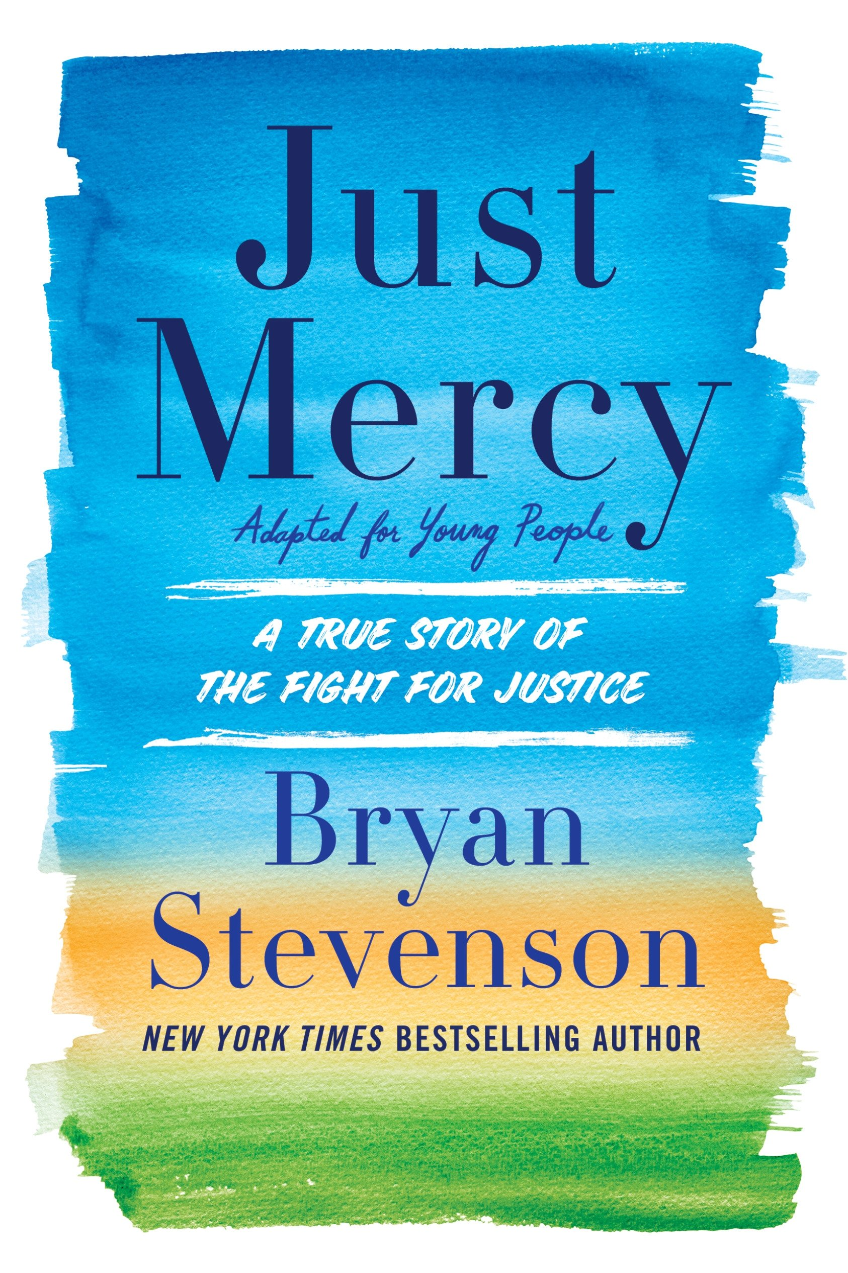 Amazon.com: Just Mercy (Adapted for Young Adults): A True Story of the  Fight for Justice (9780525580034): Stevenson, Bryan: Books