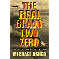 "The Real Bravo Two Zero: The Truth Behind ""Bravo Two Zero"" (Cassell Military Paperbacks) (English Edition)"
