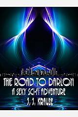 Road To Darlon 1: A Sexy Sci-Fi Adventure! Kindle Edition