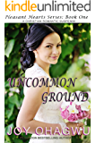Uncommon Ground- Pleasant Hearts Christian Suspense Series-Book 1