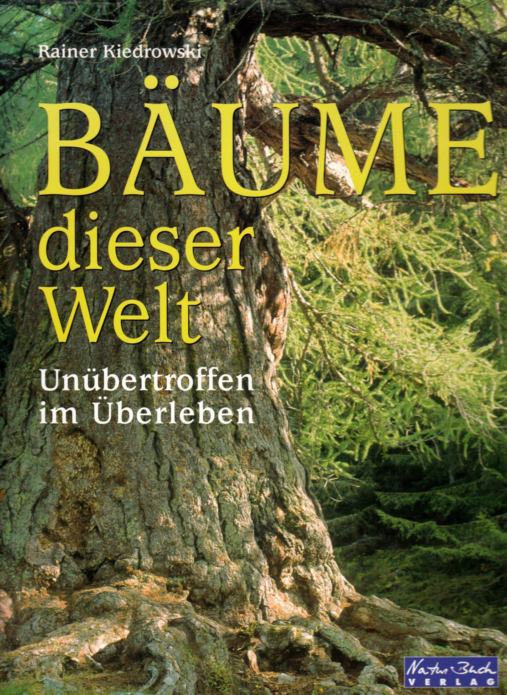Bäume dieser Welt. Unübertroffen im Überleben