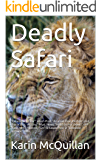 "Deadly Safari: ""Excellent Writer"" Wash Post  ""A Great One. Perfect plot, characters, setting"" Myst News ""Hard to Put Down"" UPI ""Fast, Well Plotted, Fun"" ... Atla (An African Wildlife Mystery Book 1)"