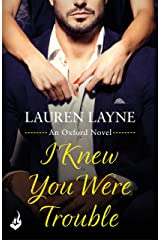 I Knew You Were Trouble: Oxford 4 Kindle Edition