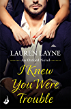 I Knew You Were Trouble: A sizzling rom-com from the author of The Prenup! (Oxford) (English Edition)