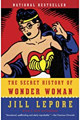 The Secret History of Wonder Woman Kindle Edition