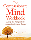 The Compassionate Mind Workbook: A step-by-step guide to developing your compassionate self (English Edition)