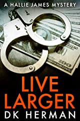 Live Larger: A Hallie James Mystery (The Hallie James Mysteries Book 4) Kindle Edition