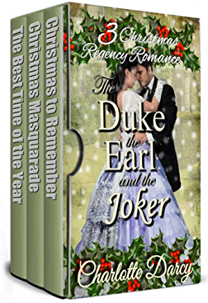 3 Christmas Regency Romances: The Duke; the Earl; and the Joker
