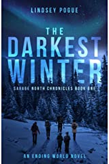 The Darkest Winter: An Ending World Post-Apocalyptic Novel (Savage North Chronicles Book 1) Kindle Edition