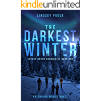 The Darkest Winter: An Ending World Post-Apocalyptic Novel (Savage North Chronicles Book 1)